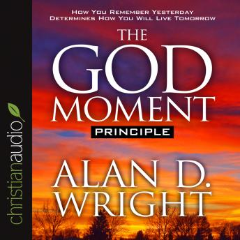 God Moment Principle, Alan D. Wright