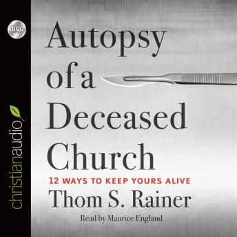 Autopsy of a Deceased Church, Thom S. Rainer