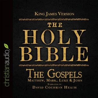 The Holy Bible in Audio - King James Version: The Gospels