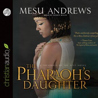 The Pharaoh's Daughter: A Treasures of the Nile Novel, Mesu Andrews