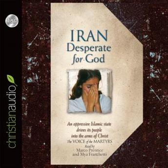 Iran: Desperate for God, The Voice of the Martyrs