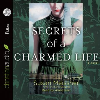 Secrets of a Charmed Life, Susan Meissner