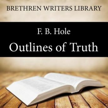 Outlines of Truth, F. B. Hole