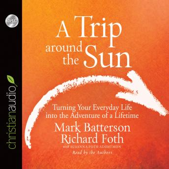 Trip Around the Sun, Susanna Foth Aughtmon, Richard Foth, Mark Batterson