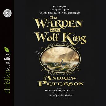 The Warden and the Wolf King, Andrew Peterson