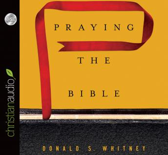 Praying the Bible, Donald S. Whitney