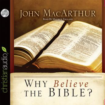 Why Believe the Bible?, John MacArthur