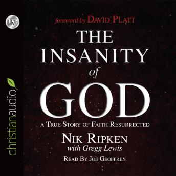 Insanity of God: A True Story of Faith Resurrected, Nik Ripken, Gregg Lewis