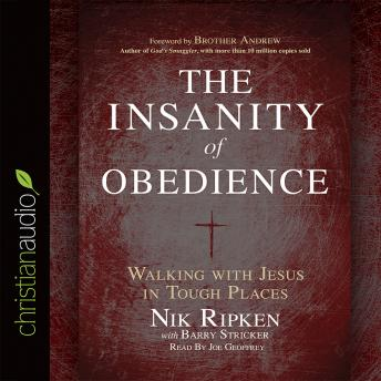 Download Insanity of Obedience: Walking with Jesus in Tough Places by Nik Ripken