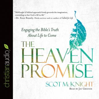 Heaven Promise: Engaging the Bible's Truth About Life to Come, Scot McKnight