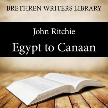 Egypt to Canaan, John Ritchie