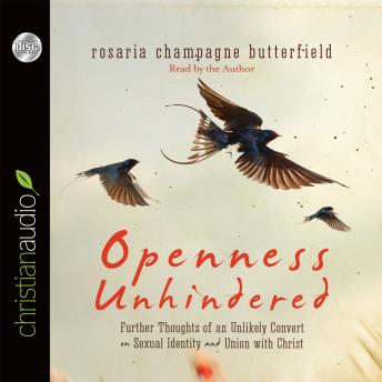 Download Openness Unhindered: Further Thoughts of an Unlikely Convert on Sexual Identity and Union with Christ by Rosaria Champagne Butterfield