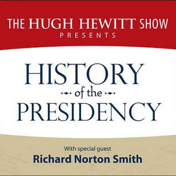 History of the Presidency, The Hugh Hewitt Show