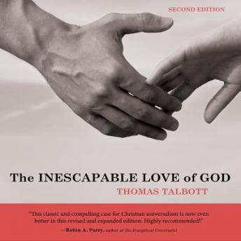 Inescapable Love of God: Second Edition, Thomas Talbott