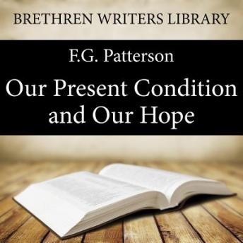 Our Present Condition and Our Hope, F.G. Patterson