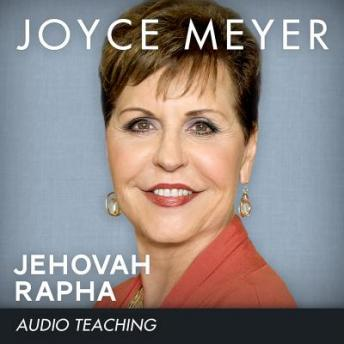 Jehovah Rapha: The Lord Our Healer, Joyce Meyer