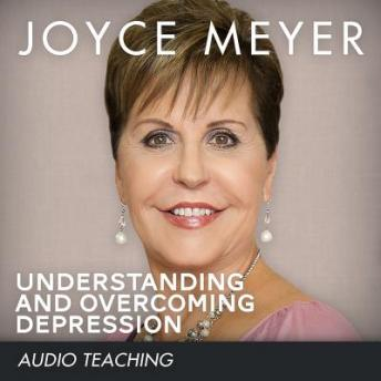Understanding and Overcoming Depression, Joyce Meyer