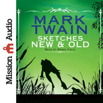 Sketches New and Old, Mark Twain