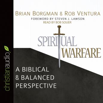 Spiritual Warfare: A Biblical and Balanced Perspective, Rob Ventura, Brian Borgman