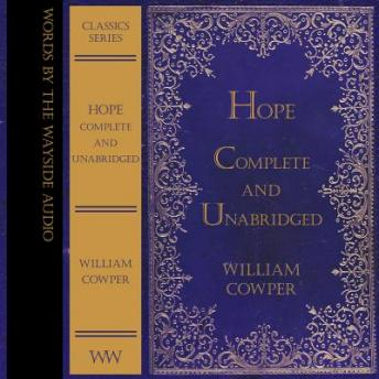 Hope: Complete and Unabridged, William Cowper