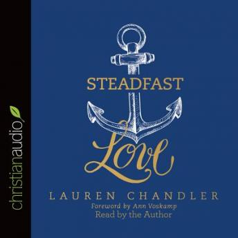 Steadfast Love: The Response of God to the Cries of Our Heart sample.