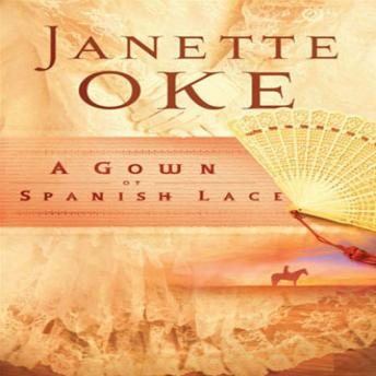 Gown of Spanish Lace, Janette Oke