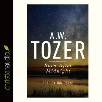 Born After Midnight, A. W. Tozer
