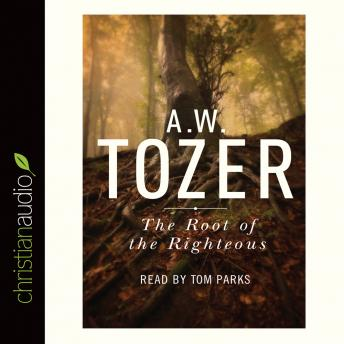 Root of the Righteous, A. W. Tozer