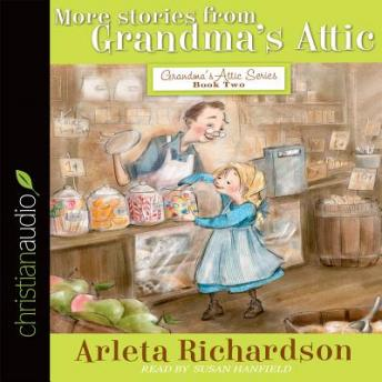 More Stories from Grandma's Attic, Arleta Richardson