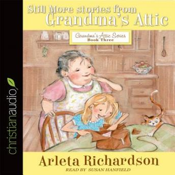 Still More Stories from Grandma's Attic, Arleta Richardson
