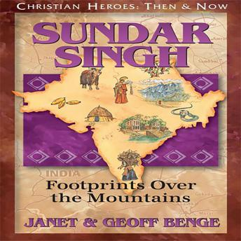 Sundar Singh: Footprints Over the Mountains, Geoff Benge, Janet Benge