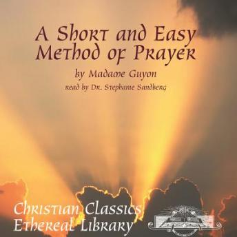 Short and Easy Method of Prayer, Madame Guyon