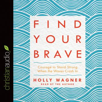 Find Your Brave, Holly Wagner