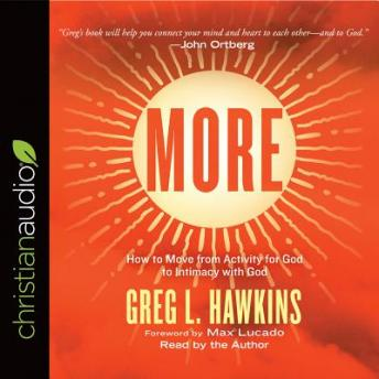More: How to Move from Activity for God to Intimacy with God, Greg L. Hawkins