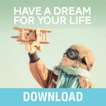 Have a Dream for Your Life: Keys to Successfully Fulfilling God's Purpose for You, Joyce Meyer