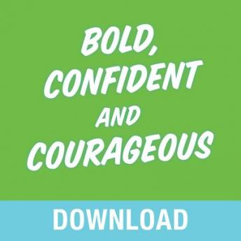 Bold, Confident & Courageous: You Can Live Free from the Grip of Fear and Do It Afraid, Joyce Meyer