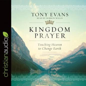 Download Kingdom Prayer: Touching Heaven to Change Earth by Tony Evans