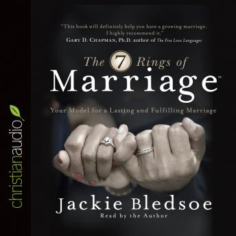 The Seven Rings of Marriage: Your Model for a Lasting and Fulfilling Marriage