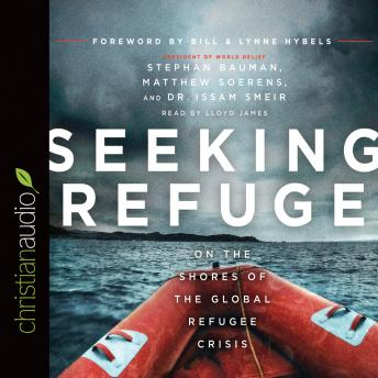 Seeking Refuge: On the Shores of the Global Refugee Crisis, Stephan Bauman