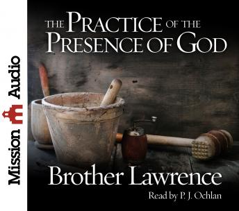 The Practice of the Presence of God: Being Conversations and Letters of Nicholas Herman of Lorraine