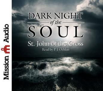 Dark Night of the Soul, St. John Of the Cross