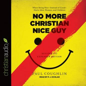 No More Christian Nice Guy, Paul Coughlin