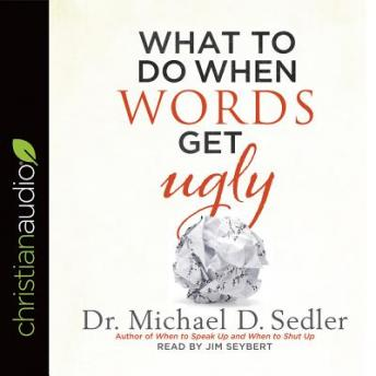What to Do When Words Get Ugly, Dr. Michael D. Sedler