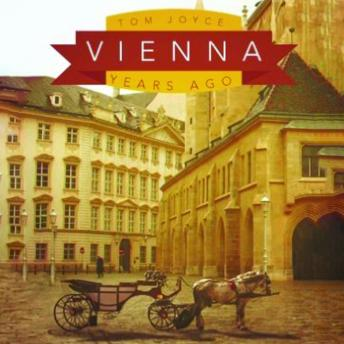 Vienna: Years Ago, Tom Joyce