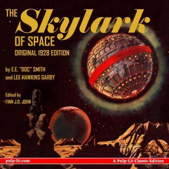 The Skylark of Space: The Original 1928 Edition