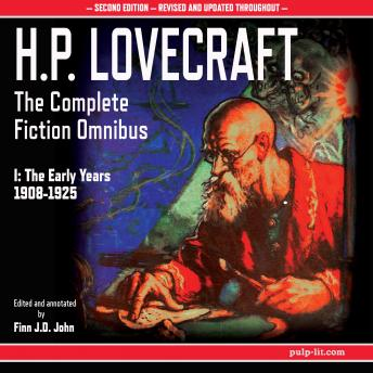 H.P. Lovecraft: The Complete Fiction Omnibus Collection I: The Early Years 1908-1925