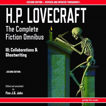 H.P. Lovecraft: The Complete Fiction Omnibus Collection III: Collaborations and Ghostwritings