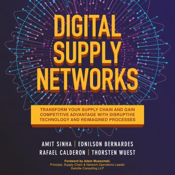 Digital Supply Networks: Transform Your Supply Chain and Gain Competitive Advantage with Disruptive