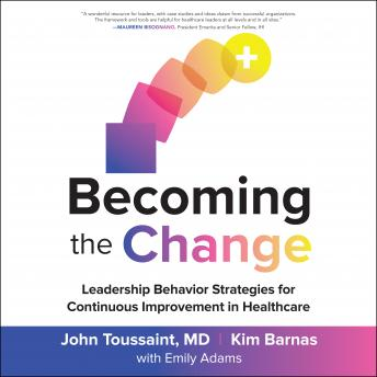 Becoming the Change: Leadership Behavior Strategies for Continuous Improvement in Healthcare