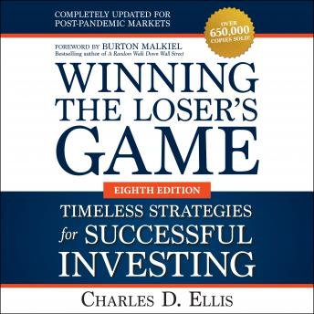 Winning the Loser's Game: Timeless Strategies for Successful Investing, Eighth Edition